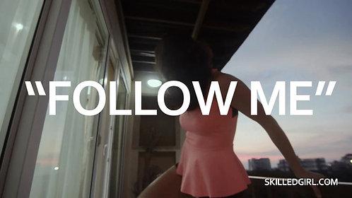 """""""FOLLOW ME"""" VIDEO"""