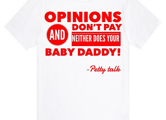 Opinions Don't Pay Tee