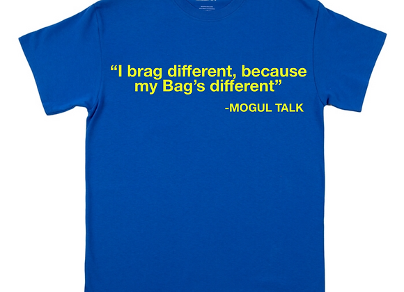 Brag different, Bag's different Tee