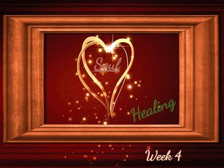 Soul Healing - Week 4