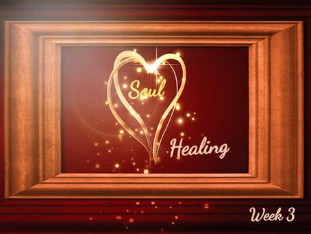 Soul Healing - Week 3