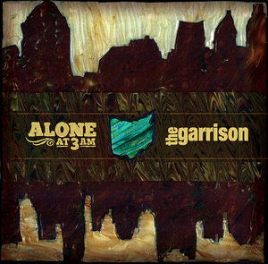 ALONE AT 3AM/THE GARRISON