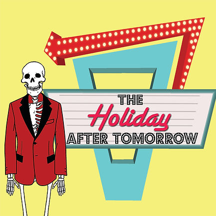 The Holiday After Tomorrow Improv Comedy Podcast