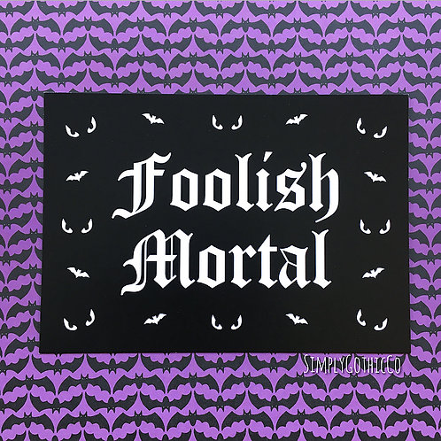'Foolish Mortal' Art Print