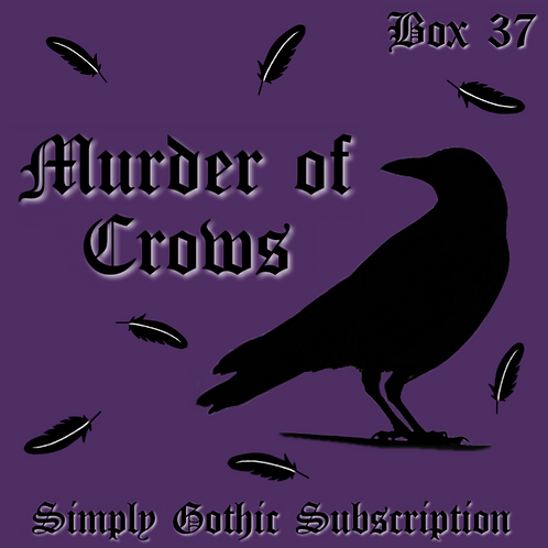 PRE-ORDER  - Simply Gothic Subscription - Box 37: Murder of Crows