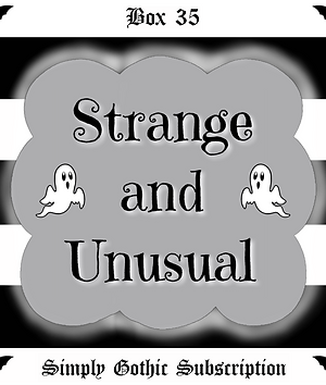 Simply Gothic Subscription Box 35: Strange and Unusual