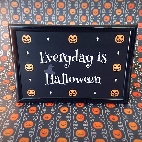 'Everyday is Halloween' Art Print