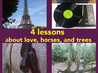 """Notre nouveau bébé : """"4 lessons about love, horses and trees""""."""