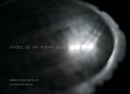 Visões de um poema sujo - Márcio Vasconcellos