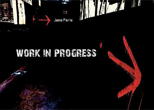 Work in progress - Jane Paris