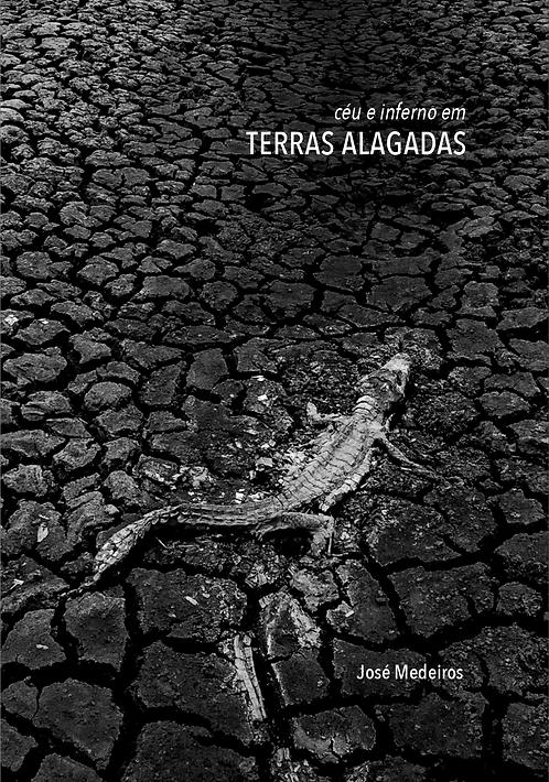 Céu e inferno em terras alagadas - José Medeiros