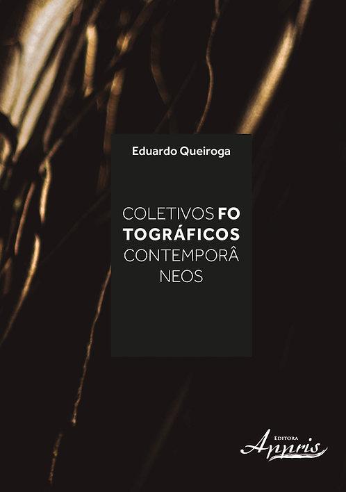 Coletivos Fotográficos Contemporâneos - Eduardo Queiroga
