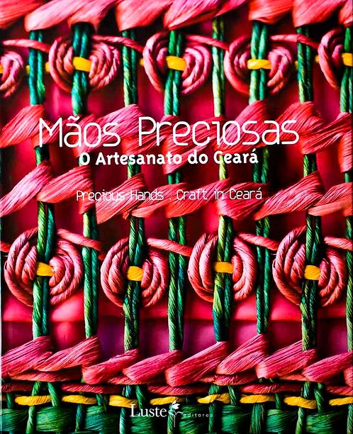 Mãos preciosas: o artesanato do Ceará
