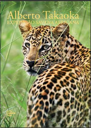Expedição Savana Africana - Alberto Takaoka