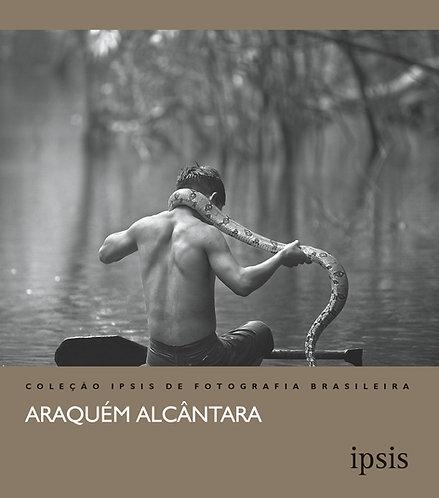 Araquém Alcântara - Coleção Ipsis vol. 1