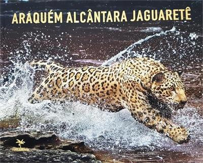 Jaguaretê - Araquém Alcântara