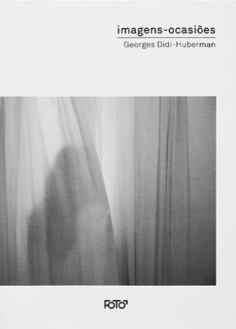 Imagens-ocasiões - Georges Didi-Huberman