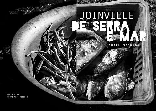 Joinville de serra e mar - Daniel Machado
