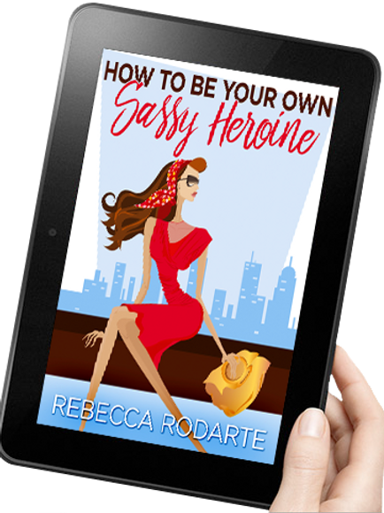How to Be Your Own Sassy Heroine
