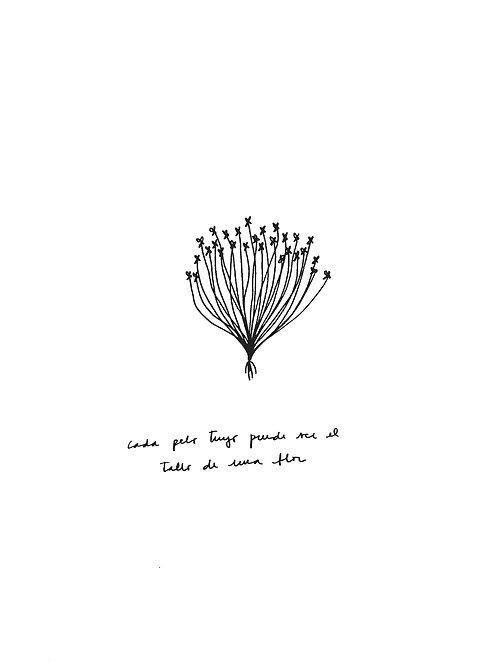 Cada pelo tuyo puede ser el tallo de una flor