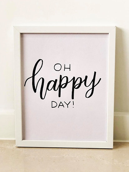 Oh Happy Day! Framed Quote