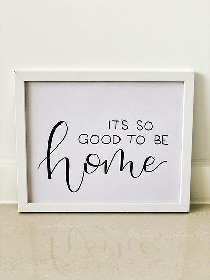 It's So Good To Be Home Framed Quote