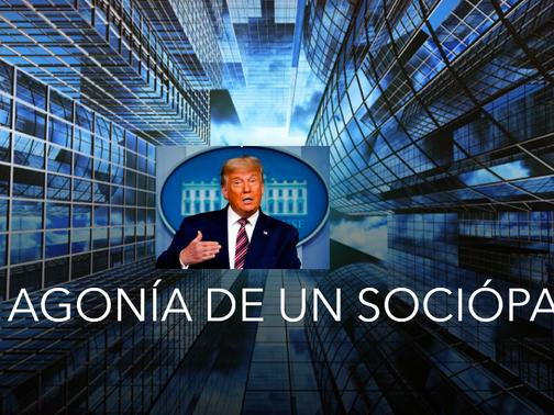 EL ÉXTASIS Y LA AGONÍA DE UN SOCIÓPATA