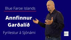 BFI FRAMLØGA  |  Annfinnur Garðalíð, Formaður í Føroya Skipara- og Navigatørfelag