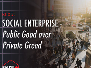 Social Enterprise - Public Good over Private Greed