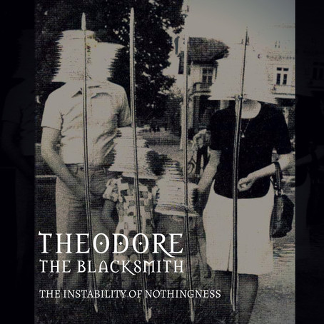 The incredible sophomore album by the incomparable project known as THEODORE THE BLACKSMITH