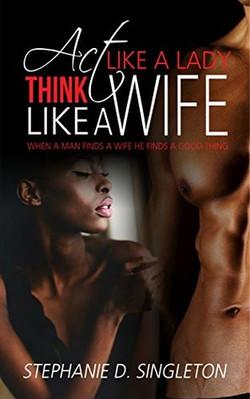 Act Like a Woman Think Like a Wife