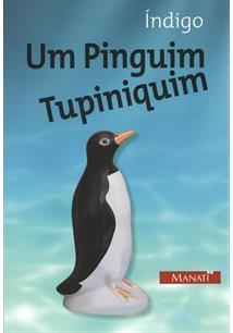 CONTOS JUVENIS: UM PINGUIMTUPINIQUIM