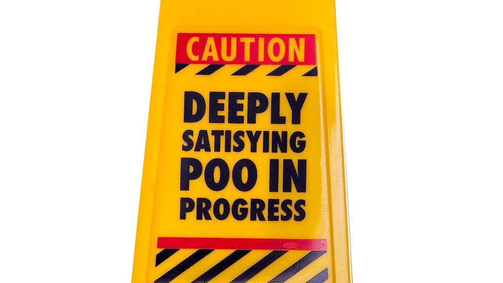 'Deeply Satisfying Poo' Desk Warning Sign