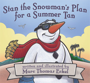 Stan the Snowman's Plan for a Summer Tan