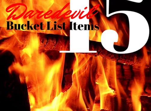 15 Daredevil Bucket List Items