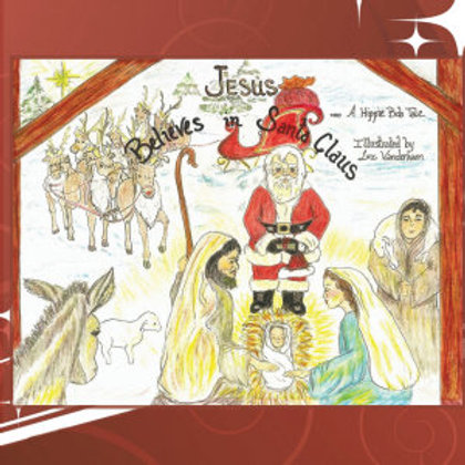 Jesus Believes in Santa Claus: A Christmas Dream