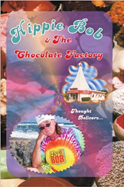 Hippie Bob and the Chocolate Factory