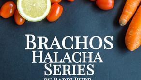 Brachos Halacha Series