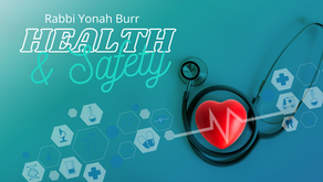 Health and Safety Series: Halachic Discussion of Safety Rules and Medical Dilemmas