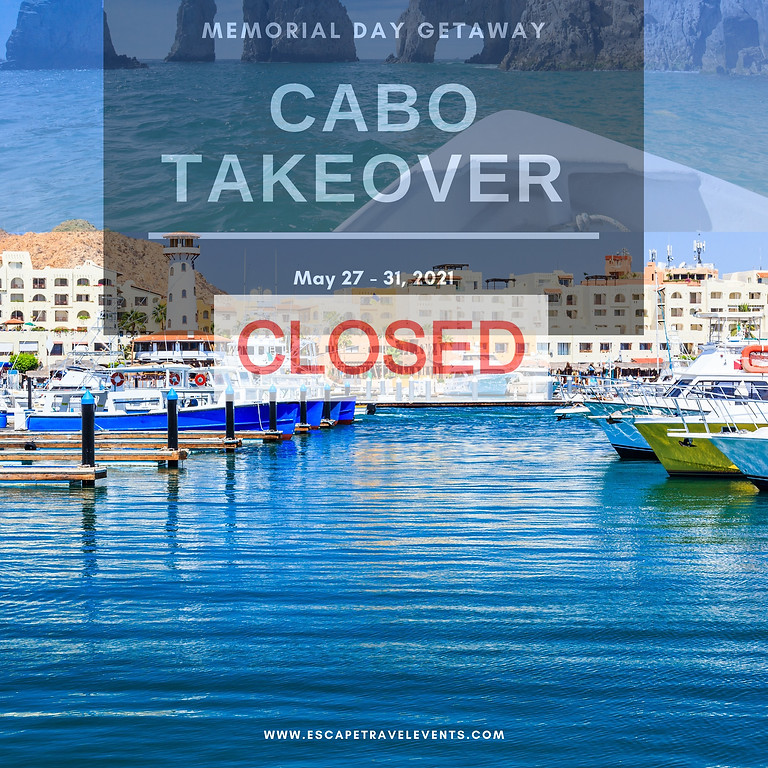 Memorial Day Weekend - CABO Takeover