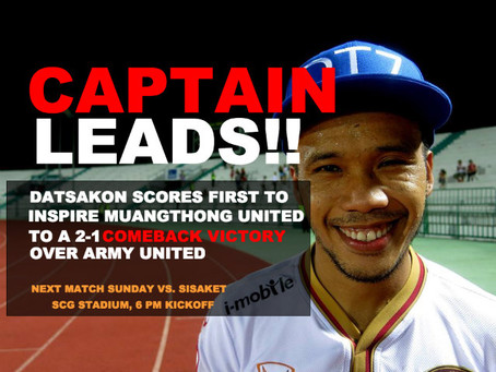 THE CAPTAIN LEADS THE CHARGE!! MUANGTHONG UNITED COME FROM BEHIND TO WIN!!