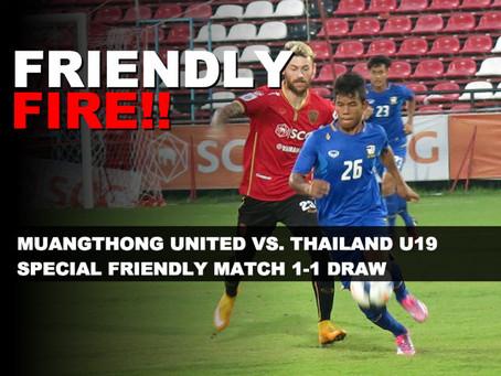 SPECIAL FRIENDLY MATCH - MUANGTHONG UNITED  VS. THAILAND'S U19 TEAM