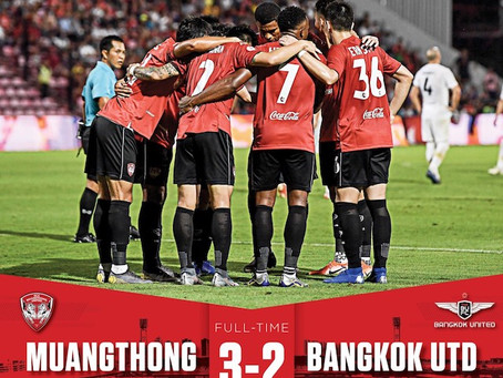 WE ARE BACK!! SCG Muangthong United win 3-2 over Bangkok United