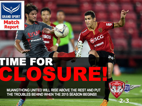 TIME FOR CLOSURE: MUANGTHONG UNITED END THE SEASON AND LOOK TO OVERCOME IN 2015