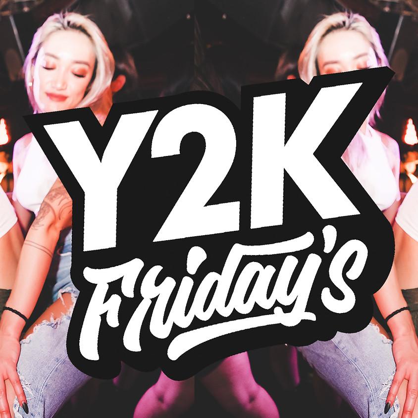 Y2K FRIDAYS | 21+