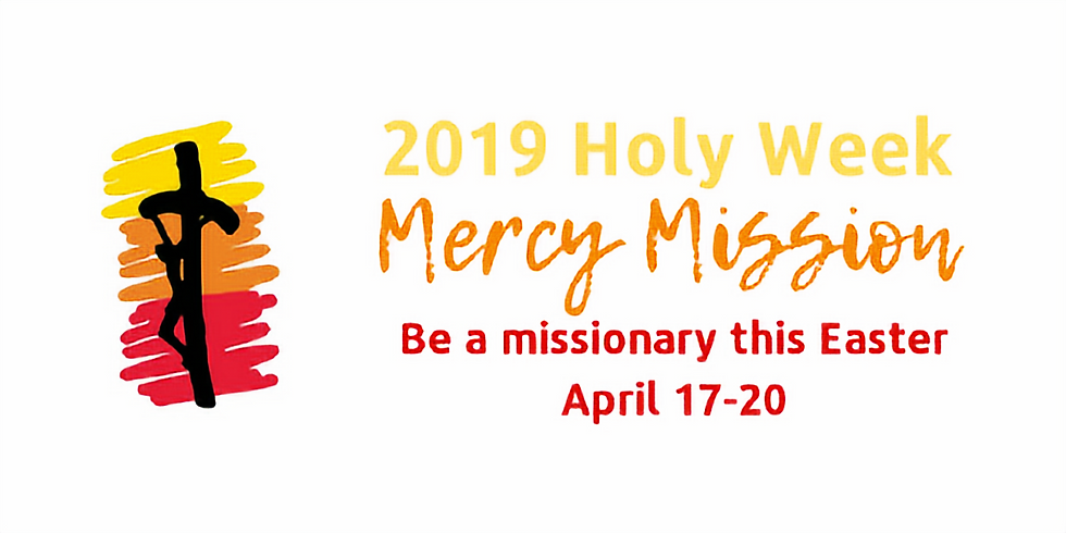 2019 Holy Week Mercy Mission