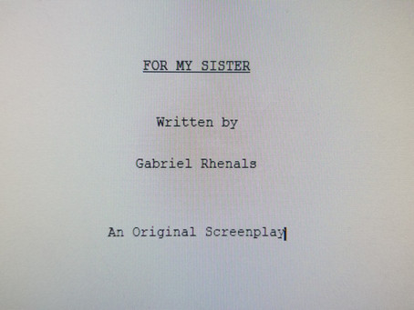 Blog Post #34: First Draft of 'For My Sister' Complete!