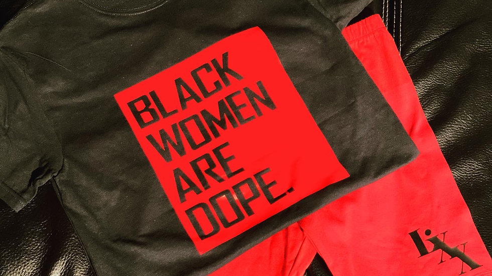 """Black Women Are Dope"" Set"