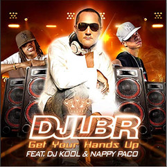 Dj LBR ft. Dj Kool & Nappy Paco - Get your hands up
