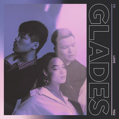 GLADES - To Love You